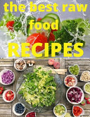 The Best Raw Food RECIPES