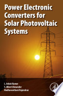 Power Electronic Converters For Solar Photovoltaic Systems Book PDF