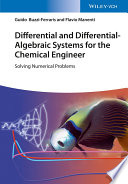 Differential and Differential Algebraic Systems for the Chemical Engineer