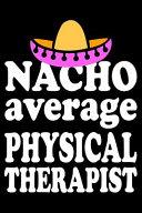 Nacho Average Physical Therapist