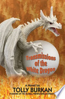 Transmissions of the White Dragon