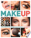 Make Up  : The Ultimate Guide to Cosmetics
