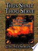 Thus Shalt Thou Serve