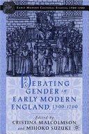 Debating Gender in Early Modern England  1500 1700