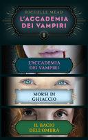L'Accademia dei Vampiri (cofanetto) I