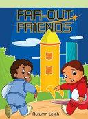 Far-Out Friends