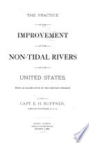 The Practice of the Improvement of the Non-tidal Rivers of the United States