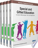 Special and Gifted Education: Concepts, Methodologies, Tools, and Applications  : Concepts, Methodologies, Tools, and Applications