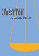 The Injustice of Justice Book