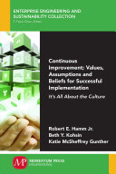 Continuous Improvement  Values  Assumptions  and Beliefs for Successful Implementation Book