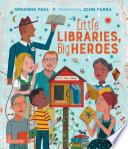 Little Libraries, Big Heroes