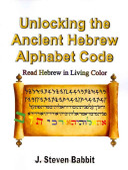 Unlocking the Ancient Hebrew Alphabet Code
