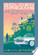 """Golden Dreams: California in an Age of Abundance, 1950-1963"" by Kevin Starr"