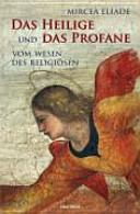 Das Heilige und das Profane: vom Wesen des Religiösen