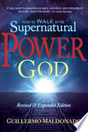 How To Walk In The Supernatural Power Of God Book