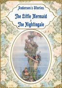 Andersen's Stories: The Little Mermaid & The Nightingale Pdf/ePub eBook