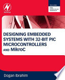 Designing Embedded Systems With 32 Bit Pic Microcontrollers And Mikroc Book PDF