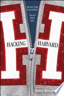 """Hacking Harvard"" by Robin Wasserman"