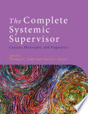 The Complete Systemic Supervisor