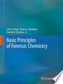 """""""Basic Principles of Forensic Chemistry"""" by JaVed I. Khan, Thomas J. Kennedy, Donnell R. Christian, Jr."""