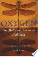 """Oxygen: The molecule that made the world"" by Nick Lane"
