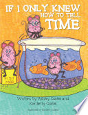 If I Only Knew How To Tell Time Book