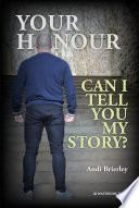 Your Honour Can I Tell You My Story