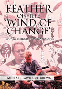 Feather on the  Wind of Change  Safaris  Surgery and Stentgrafts Book