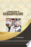A Critical Study Of Activism In Swadhyay Stream With Reference To Education