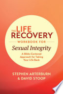 The Life Recovery Workbook for Sexual Integrity Book