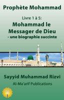 Pdf Mohammad le Messager de Dieu - Une biographie succincte Telecharger