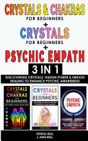 CRYSTALS   CHAKRAS FOR BEGINNERS   CRYSTAL FOR BEGINNERS   PSYCHIC EMPATH   3 in 1