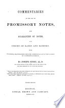 Commentaries on the Law of Promissory Notes, and Guaranties of Notes, and Checks on Banks and Bankers