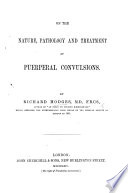On the nature  pathology  and treatment of puerperal convulsions