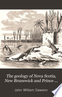 The Geology of Nova Scotia, New Brunswick and Prince Edward Island