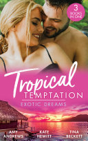 Tropical Temptation  Exotic Dreams  The Devil and the Deep  Temptation on her Doorstep    The Prince She Never Knew   Doctor s Guide to Dating in the Jungle