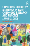 Capturing Children s Meanings in Early Childhood Research and Practice