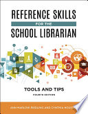 Reference Skills for the School Librarian  Tools and Tips  4th Edition