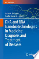 DNA and RNA Nanobiotechnologies in Medicine  Diagnosis and Treatment of Diseases Book