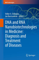 DNA and RNA Nanobiotechnologies in Medicine  Diagnosis and Treatment of Diseases