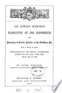 Sir Edward Seaward s narrative of his shipwreck  and consequent discovery of certain islands in the Caribbean Sea  Ed   or rather written  by J  Porter
