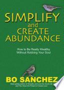 Simplify And Create Abundance