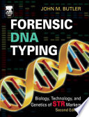 """""""Forensic DNA Typing: Biology, Technology, and Genetics of STR Markers"""" by John M. Butler"""