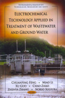 Electrochemical Technology Applied in Treatment of Wastewater and Ground Water Book
