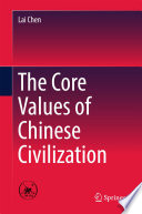 The Core Values of Chinese Civilization