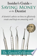 Insider S Guide To Saving Money At The Dentist Book PDF