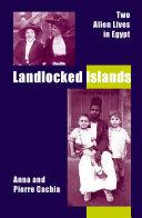 Landlocked Islands: Two Alien Lives in Egypt [Pdf/ePub] eBook