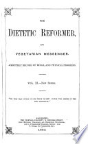 the dietetic reformer and vegetarian meddenger a monthly record of moral and physical progress