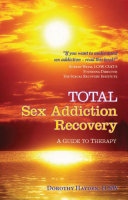 Total Sex Addiction Recovery - A Guide to Therapy