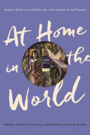 At Home in the World: Women Writers and Public Life, from Austen to ...
